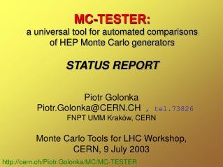 Piotr Golonka  Piotr.Golonka@CERN.CH , tel.73826 FNPT UMM Kraków, CERN