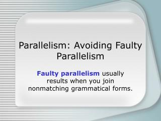 Parallelism: Avoiding Faulty Parallelism
