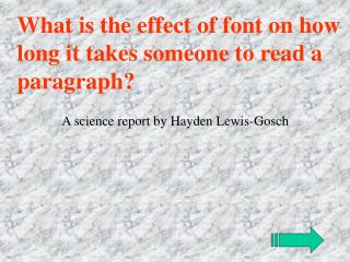 What is the effect of font on how long it takes someone to read a  paragraph?