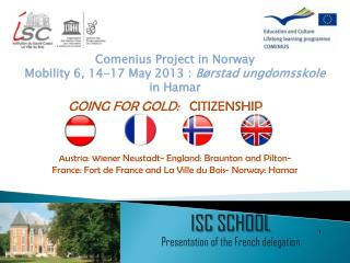ISC SCHOOL Presentation  of the French  delegation