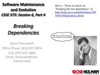 Software Maintenance and Evolution CSSE 575: Session 6,  Part  4 Breaking Dependencies