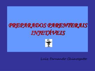PREPARADOS PARENTERAIS INJETÁVEIS