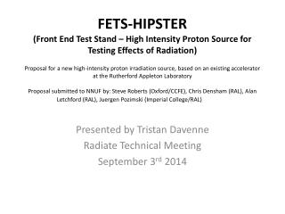 Presented by Tristan Davenne  Radiate Technical Meeting September 3 rd  2014