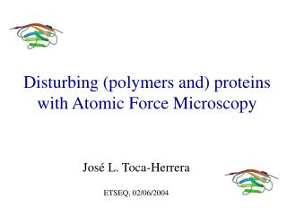 Disturbing (polymers and) proteins with Atomic Force Microscopy