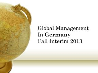 Global Management In  Germany Fall Interim 2013