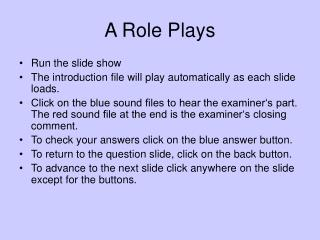 A Role Plays