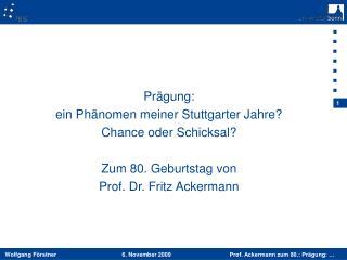 Prägung:  ein Phänomen meiner Stuttgarter Jahre?  Chance oder Schicksal? Zum 80. Geburtstag von