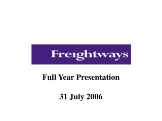 Full Year Presentation 31 July 2006