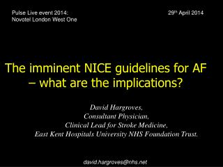 The imminent NICE guidelines for AF  – what are the implications?
