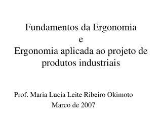 Fundamentos da Ergonomia e Ergonomia aplicada ao projeto de produtos industriais