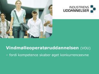 Vindm�lleoperat�ruddannelsen (VOU) � fordi kompetence skaber �get konkurrenceevne