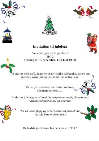 Invitation til julefest Så er det igen tid til julefest i  SFO 2