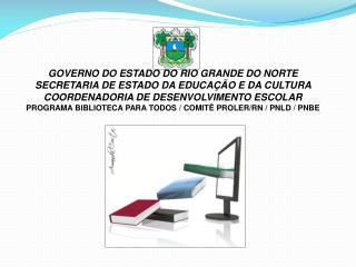 GOVERNO DO ESTADO DO RIO GRANDE DO NORTE SECRETARIA DE ESTADO DA EDUCAÇÃO E DA CULTURA