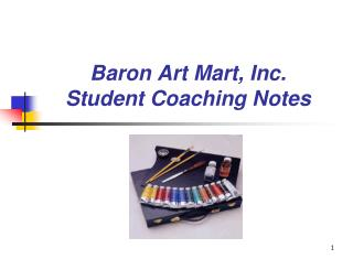 Baron Art Mart, Inc. Student Coaching Notes