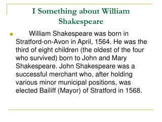 I Something about William Shakespeare