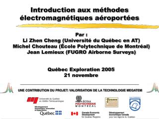 Par : Li Zhen Cheng (Université du Québec en AT) Michel Chouteau (École Polytechnique de Montréal)