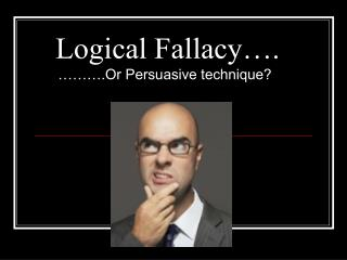 Logical Fallacy….