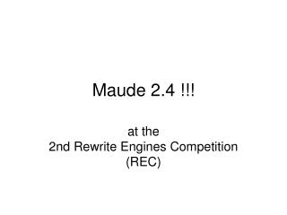 Maude 2.4 !!!