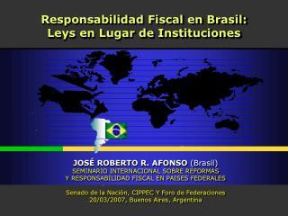 Responsabilidad Fiscal en Brasil: Leys en Lugar de Instituciones