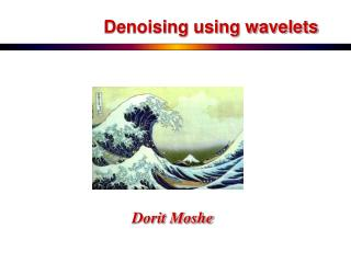 Denoising using wavelets
