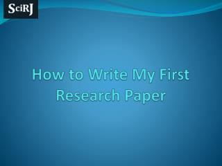 How to Write My First Research Paper