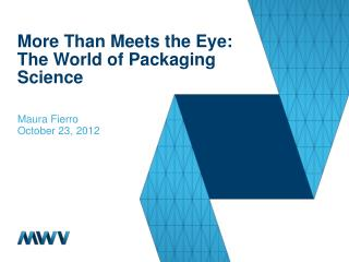 More Than Meets the Eye:  The World of Packaging Science