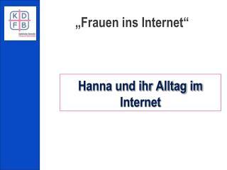Hanna und ihr Alltag im Internet