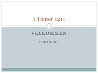 1 Tjener 1211
