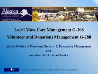 Local Mass Care  Management  G-108 Volunteer and Donations  Management  G-288