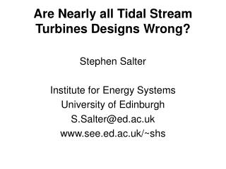 Are Nearly all Tidal Stream Turbines Designs Wrong?