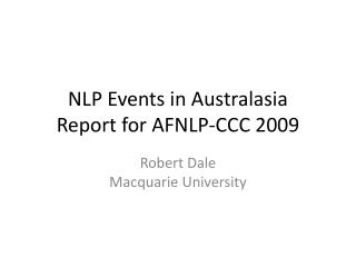 NLP Events in Australasia Report for AFNLP-CCC 2009