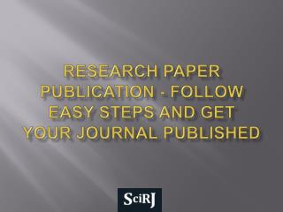 Research Paper Publication - Easy Steps to Get Your Journal
