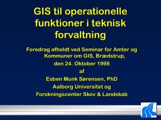 GIS til operationelle funktioner i teknisk forvaltning