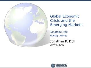 Global Economic Crisis and the Emerging Markets  Jonathan Doh Manny Nunez
