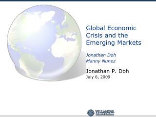 Global Economic Crisis and the Emerging Markets  Jonathan Doh Manny Nunez