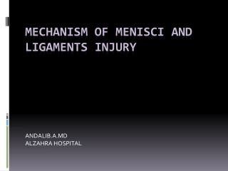 MECHANISM OF  MENISCi AND  LIGAMENTs  INJURY