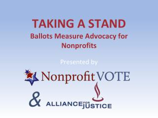 TAKING A STAND Ballots Measure Advocacy for Nonprofits