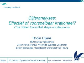 Robin Litjens BDO bureau vaktechniek Docent /promovendus Nyenrode Business Universiteit