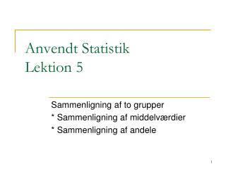 Anvendt Statistik Lektion 5