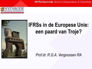 IFRSs in de Europese Unie: een paard van Troje?