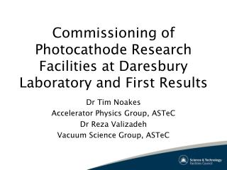 Commissioning of Photocathode Research Facilities at Daresbury Laboratory and First Results