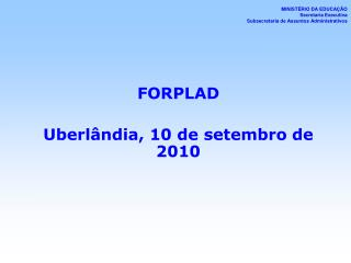 FORPLAD Uberl�ndia, 10 de setembro de 2010