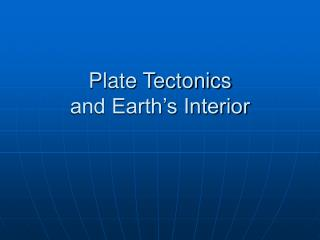Plate Tectonics and Earth's Interior