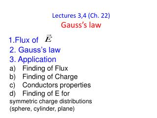 Lectures 3,4 (Ch. 22) Gauss's law