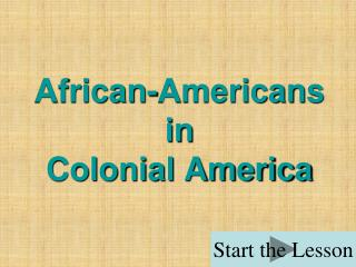 African-Americans  in  Colonial America