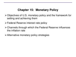 Chapter 15:  Monetary Policy