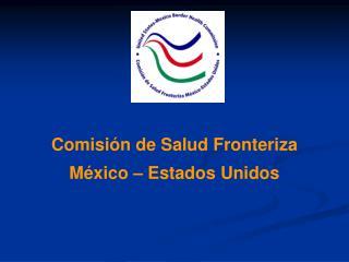 Comisión de Salud Fronteriza México – Estados Unidos