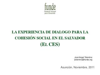 la experiencia de dialogo para la cohesión social en el salvador ( El CES )