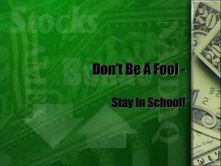 Don't Be A Fool -