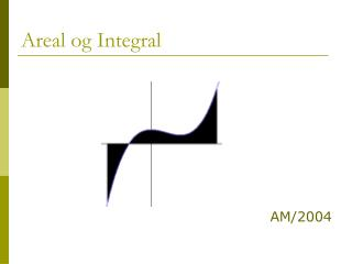 Areal og Integral